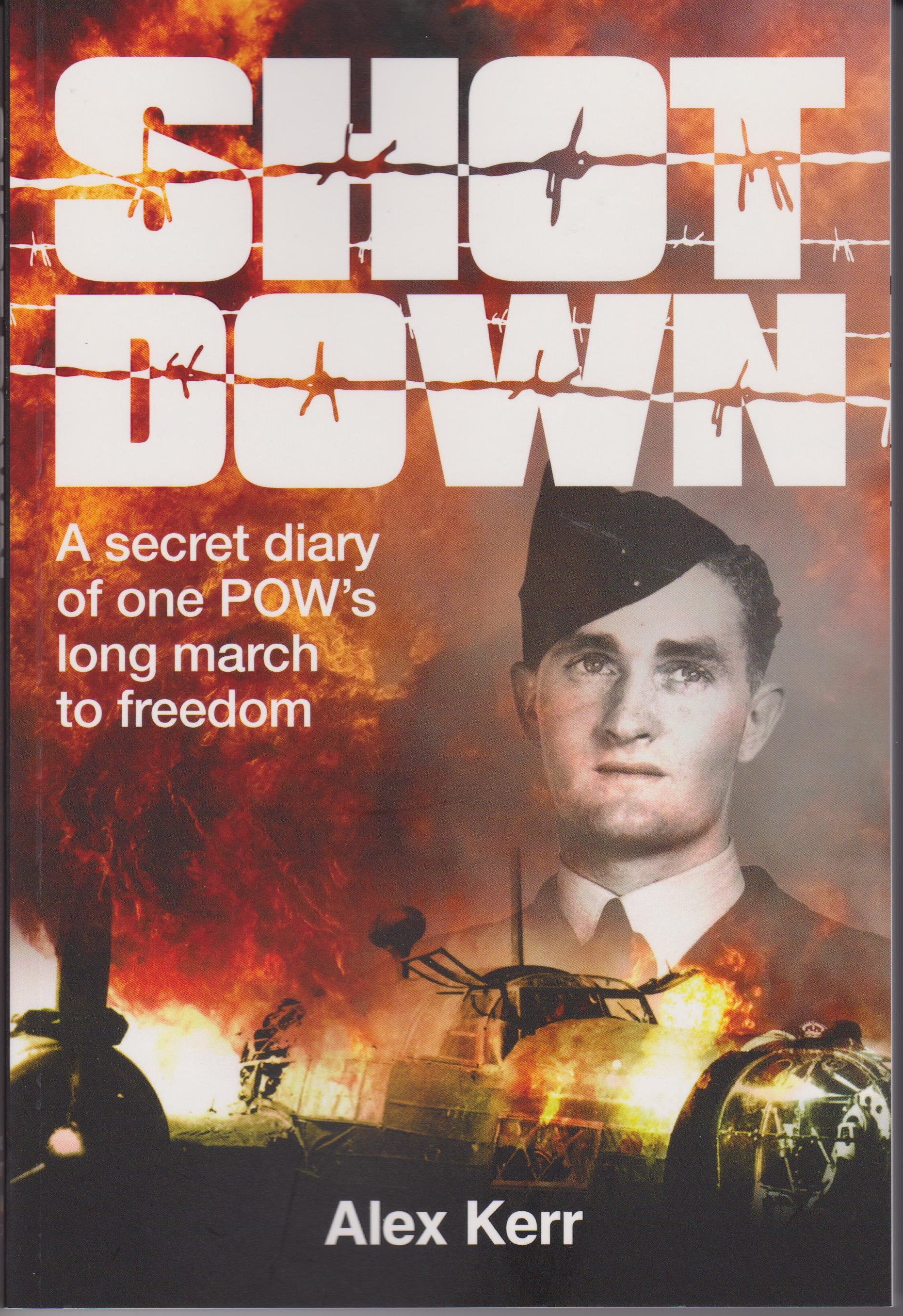Shot Down. A Secret Diary of One POW's Long March to Freedom