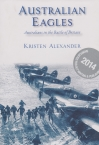 Australian Eagles. Australians in the Battle of Britain